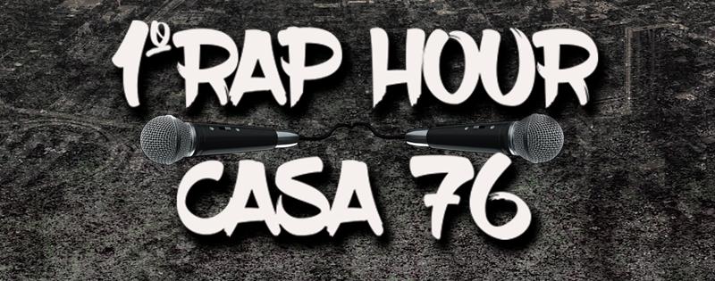 1º RAP Hour  Casa 76